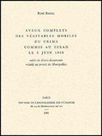 Aveux complets des véritables mobiles du crime commis au CIRAD le 5 juin 1999 suivi de divers documents relatifs au procès de Montpellier.pdf