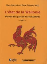 René Robaye - L'état de la Wallonie - Portrait d'un pays et de ses habitants - 2011.