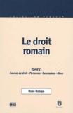 René Robaye - Le droit romain - Tome 1, Sources du droit, personnes, successions, biens, 2ème édition.