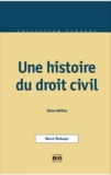 René Robaye - Une histoire du droit civil.