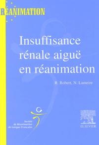 René Robert et Norbert Lameire - Insuffisance rénale aiguë en réanimation.