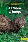 René Rosoux et Marie-des-Neiges de Bellefroid - Le vison d'Europe.