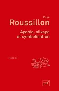 René Roussillon - Agonie, clivage et symbolisation.