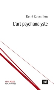 René Roussillon - L'art psychanalyste.