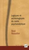 René Roussillon - Logiques et archéologiques du cadre psychanalytique.