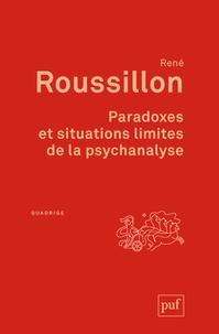 René Roussillon - Paradoxes et situations limites de la psychanalyse.