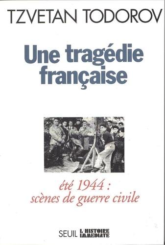 Une tragédie française. Été 1944, scènes de guerre civile