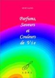 René Saens - Parfums saveurs et couleurs de vie.