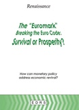 René Saens - The Euromark, Breaking the Euro Code ; Survival or Prosperity ? - How can monetary policy address economic revival ?.