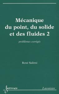 Histoiresdenlire.be Mécanique du point, du solide et des fluides - Tome 2, Problèmes corrigés Image