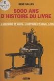 René Salles - 5.000 ans d'histoire du livre.