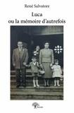 René Salvatore - Luca ou la mémoire d'autrefois.