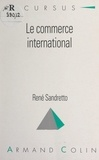 René Sandretto et Bernard Simler - Le commerce international.