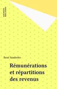 René Sandretto - Rémunérations et répartition des revenus - Les faits, les théories, les politiques.