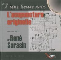 René Sarasin - Une heure avec l'acupuncture originelle. 1 CD audio