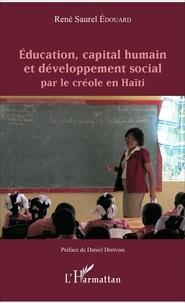 René Saurel Edouard - Education, capital humain et développement social par le créole en Haïti.