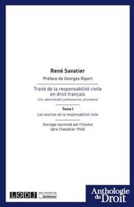 René Savatier - Traité de la responsabilité civile en droit francais - Tome 1, Les  sources de la responsabilité civile.