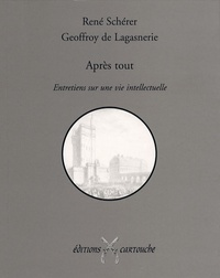 René Schérer et Geoffroy de Lagasnerie - Après tout - Entretiens sur une vie intellectuelle.