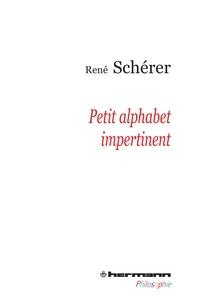 René Schérer - Petit alphabet impertinent.