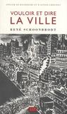 René Schoonbrodt - Vouloir et dire la ville - Quarante années de participation citoyenne à Bruxelles.