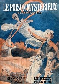 René Schwaeblé - Le poison mystérieux.