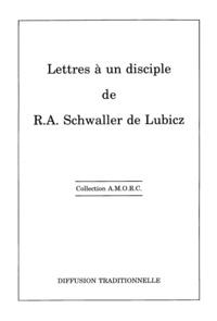 René Schwaller de Lubicz - Lettres à un disciple.