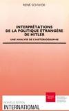 René Schwok - Interprétations de la politique étrangère de Hitler - Une analyse de l'historiographie.