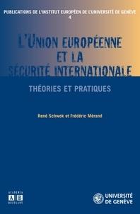 René Schwok - L'union européenne et la sécurite internationale.