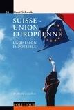 René Schwok - Suisse - Union européenne - L'adhésion impossible ?.