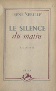 René Sébille - Le silence du matin.