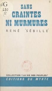 René Sébille - Sans craintes ni murmures.