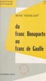 René Sédillot - Du franc Bonaparte au franc de Gaulle.