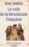 René Sédillot - Le coût de la Révolution française.