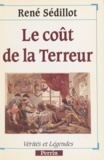 René Sédillot - Le Coût de la Terreur.