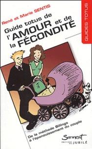 René Sentis et Marie Sentis - Guide Totus de l'amour et de la fécondité.