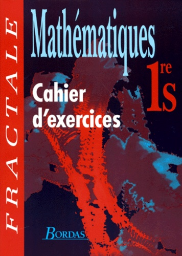 Mathematiques 1ere S Cahier D Exercices De Rene Seroux Livre Decitre