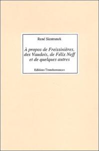René Siestrunck - A propos de Freissinieres, des Vaudoix, de Félix Neff et de quelques autres....