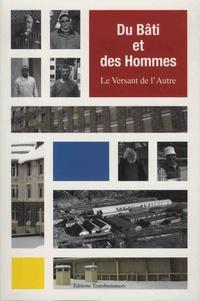 René Siestrunck - Du bâti et des hommes - Le versant de l'autre.