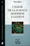 René Sigrist - L'essor de la science moderne à Genève.