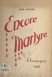 René Simonin et A. Membrez - Encore martyre - Champagney, 1944.