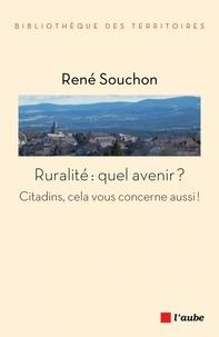 René Souchon - Ruralité : quel avenir ? - Citadins, cela vous concerne aussi !.