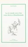 René Soudry - La vie rurale vers 1700 entre Berry et Bourbonnais.