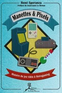 Manettes & Pixels - Histoire du jeu video & Retrogaming.pdf