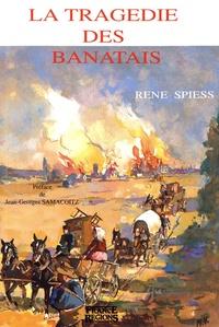 René Spiess - La tragédie des Banatais.