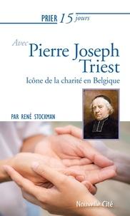 René Stockman - Prier 15 jours avec le père Triest - Icône de la charité en Belgique.