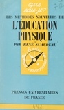 René Suaudeau et Paul Angoulvent - Les méthodes nouvelles de l'éducation physique.