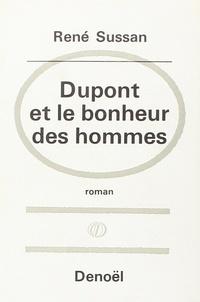René Sussan - Dupont et le bonheur des hommes.