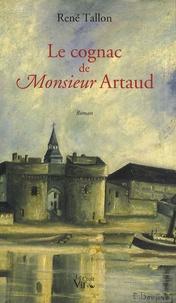 René Tallon - Le cognac de Monsieur Artaud.