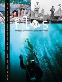 René Tanguy et Fabrice Picard - Revue îL(e)s, tome 5 - Regards photographiques sur la vie insulaire. 2019.