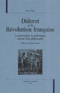 René Tarin - Diderot et la Révolution française. - Controverses et polémiques autour d'un philosophe.